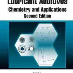 Lubricant Additives Chemistry and Applications, 2nd Edition