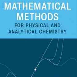 Mathematical Methods for Physical and Analytical Chemistry