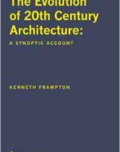 The Evolution of 20th Century Architecture – A Synoptic Account