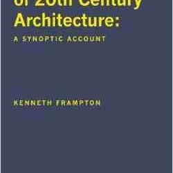 The Evolution of 20th Century Architecture - A Synoptic Account