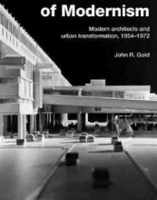 The Practice of Modernism: Modern Architects and Urban Transformation