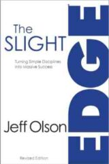 The Slight Edge Turning Simple Disciplines Into Massive Success