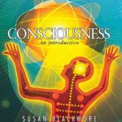 Consciousness An Introduction by Susan Blackmore
