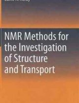 NMR Methods for the Investigation of Structure and Transport