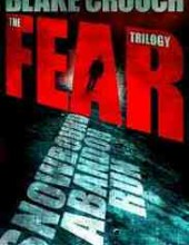 The Fear Trilogy by Blake Crouch