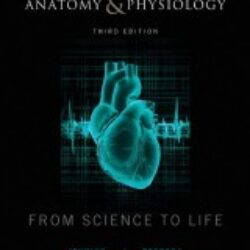 Anatomy and Physiology From Science to Life, 3rd Edition