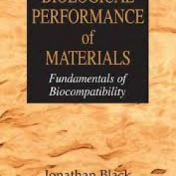 Biological Performance of Materials Fundamentals of Biocompatibility, Fourth Edition