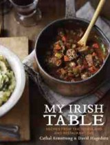 My Irish Table Recipes from the Homeland and Restaurant Eve