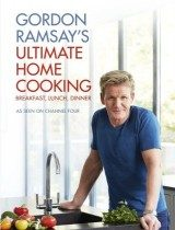 Gordon Ramsays Ultimate Home Cooking by Gordon Ramsay