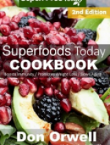 Superfoods Today Cookbook by Don Orwell