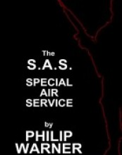 S.A.S. – The Special Air Service: A History Of Britains Elite Forces