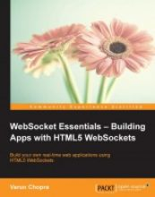 WebSocket Essentials: Building Apps with HTML5 WebSockets