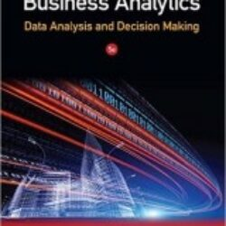 Business Analytics Data Analysis Decision Making 5th Edition