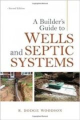 A Builders Guide to Wells and Septic Systems Second Edition