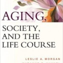 Aging, Society and the Life Course Fifth Edition