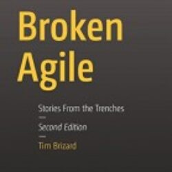 Broken Agile Second Edition