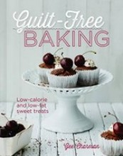 Guilt-Free Baking: Low-Calorie and Low-Fat Sweet Treats by Gee Charman