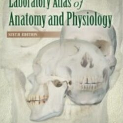 Laboratory Atlas of Anatomy Physiology