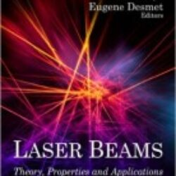 Laser Beams Theory, Properties & Applications