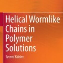 Helical Wormlike Chains in Polymer Solutions, Second Edition