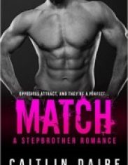 Match: A Stepbrother Romance by Caitlin Daire