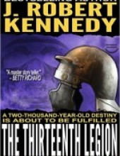 The Thirteenth Legion (A James Acton Thriller, #15) by J. Robert Kennedy