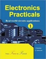 Electronics Practicals Real World Circuits Applications