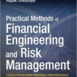 Practical Methods of Financial Engineering and Risk Management Tools for Modern Financial Professionals