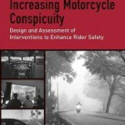 Increasing Motorcycle Conspicuity Design and Assessment of Interventions to Enhance Rider Safety