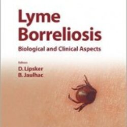 Lyme Borreliosis Biological and Clinical Aspects