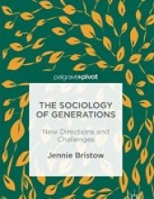 The Sociology of Generations: New Directions and Challenges