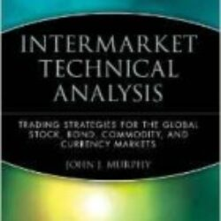 Intermarket Technical Analysis Trading Strategies for the Global Stock, Bond, Commodity, and Currency Markets
