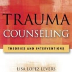Trauma Counseling Theories and Interventions