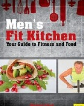 Men's Fit Kitchen: Your Guide to Fitness and Food