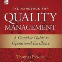 The Handbook for Quality Management, Second Edition A Complete Guide to Operational Excellence