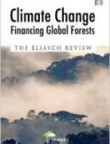 Climate Change Financing Global Forests The Eliasch Review