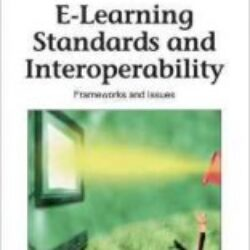 Handbook of Research on E-Learning Standards and Interoperability Frameworks and Issues