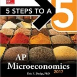 5 Steps to a 5 AP Microeconomics 2017 Edition (3rd Edition)