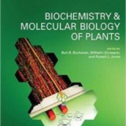 Biochemistry and Molecular Biology of Plants (2nd Edition)