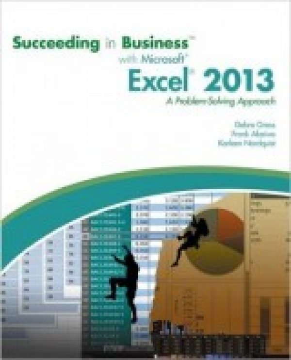 Succeeding in Business with Microsoft Excel 2013 A Problem-Solving Approach