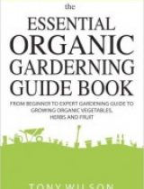 Gardening The Essential Organic Gardening