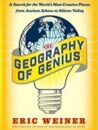 Geography of Genius A Search for the World's Most Creative Places from Ancient Athens to Silicon Valley