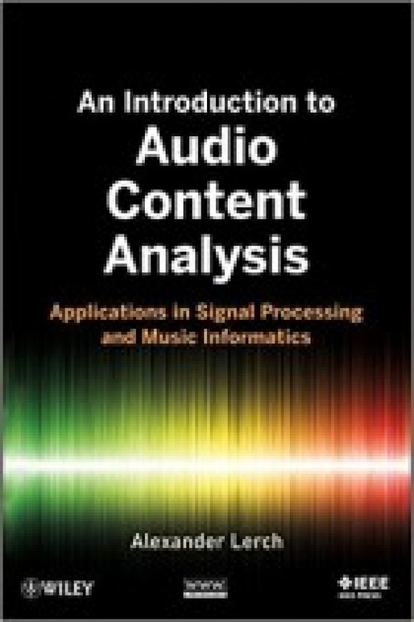 An Introduction to Audio Content Analysis Applications in Signal Processing and Music Informatics