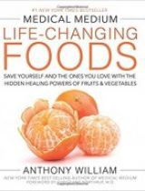 Medical Medium Life-Changing Foods Save Yourself and the Ones You Love