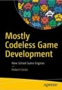 Mostly Codeless Game Development New School Game Engines